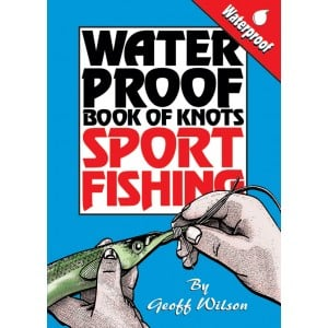 AFN Geoff Wilsons Waterproof Book of Knots - Sport Fishing
