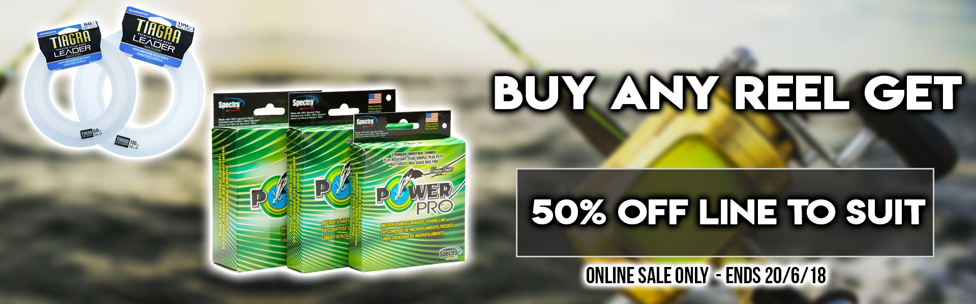 Buy any reel and get 50% off line