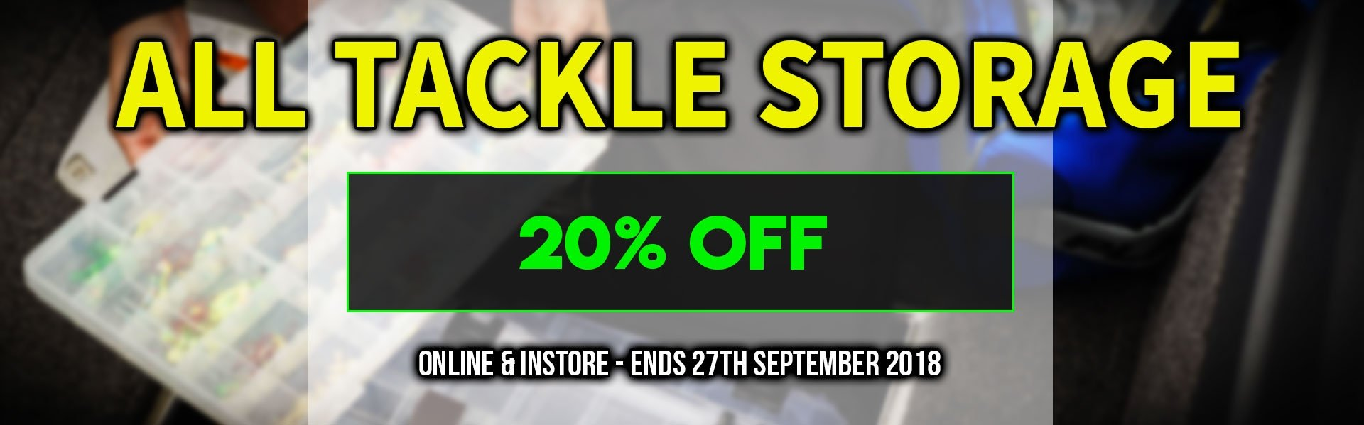 20% off Tackle Storage